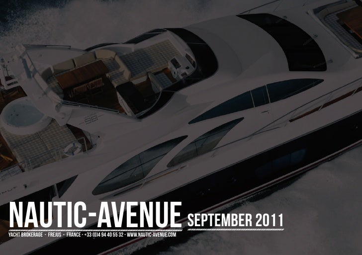 nautic-avenue september 2011yacht brokerage - frejus - france - +33 (0)4 94 40 55 32 - www.nautic-avenue.com