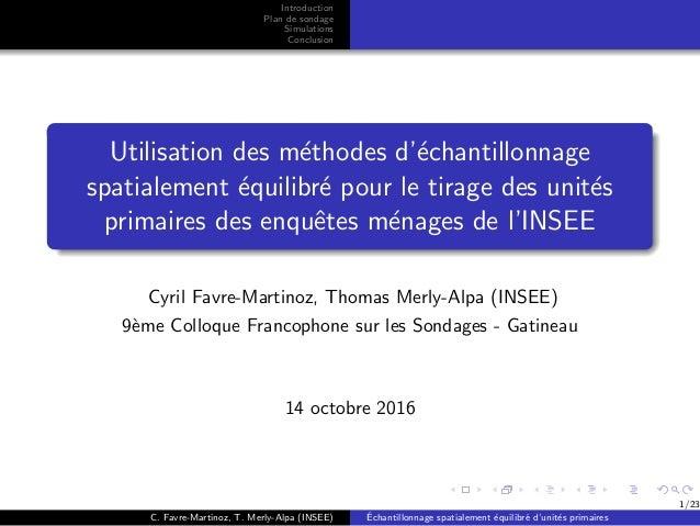 Introduction Plan de sondage Simulations Conclusion Utilisation des m´ethodes d'´echantillonnage spatialement ´equilibr´e ...