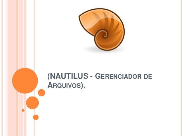 (NAUTILUS - GERENCIADOR DE ARQUIVOS).