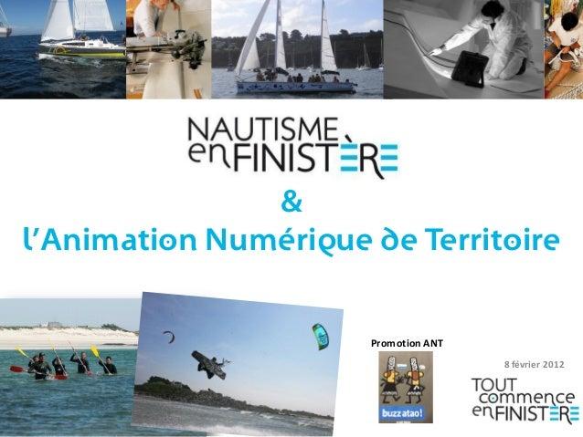 & l'Animation Numérique de Territoire 8 février 2012 Promotion ANT