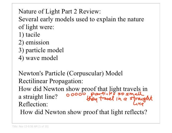 Nature of Light Part 2 Review:      Several early models used to explain the nature      of light were:      1) tacile    ...