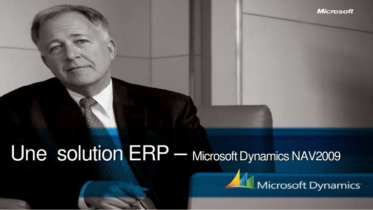 Une solution ERP – Microsoft Dynamics NAV2009