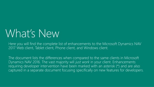 Microsoft Dynamics NAV 2017 - Complete list of client enhancements for end users Slide 2