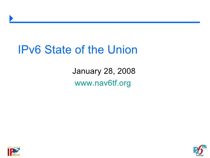 IPv6 State of the Union January 28, 2008 www.nav6tf.org