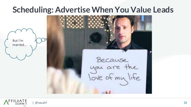 | @navahf 24 Scheduling: Advertise When You Value Leads But I'm married…