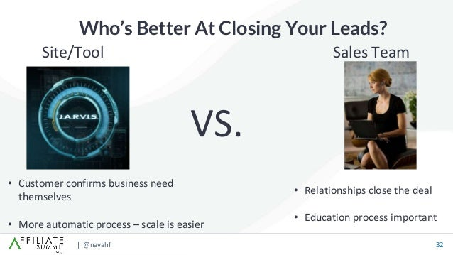 | @navahf 32 Who's Better At Closing Your Leads? • Customer confirms business need themselves • More automatic process – s...