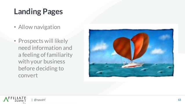 | @navahf 63 • Allow navigation • Prospects will likely need information and a feeling of familiarity with your business b...