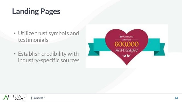 | @navahf 64 • Utilize trust symbols and testimonials • Establish credibility with industry-specific sources Landing Pages