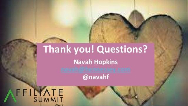 Thank you! Questions? Navah Hopkins navah@hennessey.com @navahf