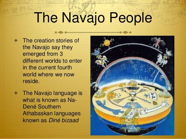 navajo creation story essay Since the beginning of time, human beings have told the story of their own beginning, and of the origins of the four directions, the heavens,the god-peo.
