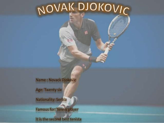 Novak Djokovic was born on may 22 , 1987 in Serbia ( Belgrade ) Srdjan Djokovic is the name of the father of Novak and mot...