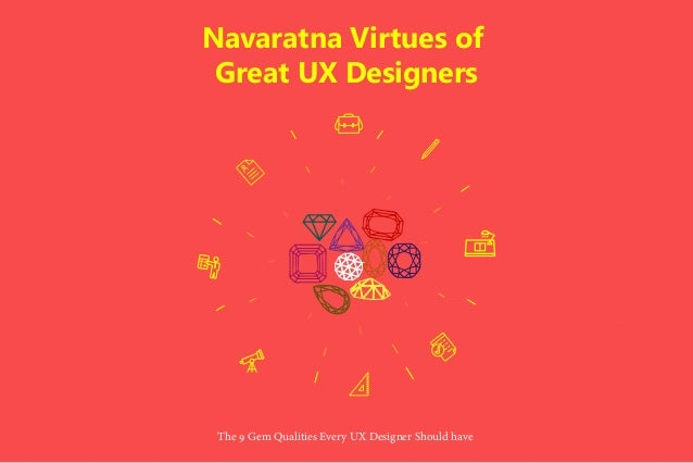 Navaratna Virtues of Great UX Designers The 9 Gem Qualities Every UX Designer Should have