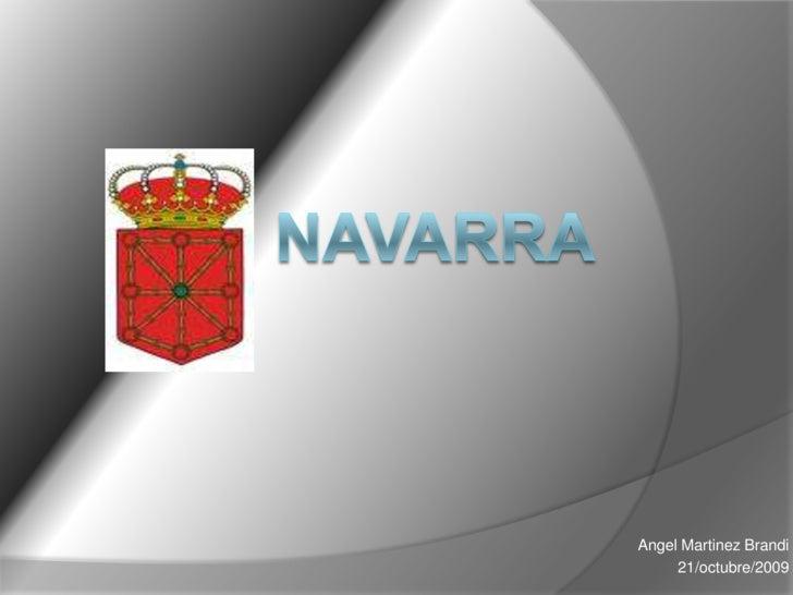 NAVARRA<br />AngelMartinez Brandi<br />21/octubre/2009<br />