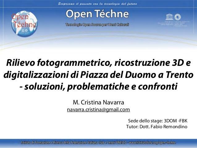 Rilievo fotogrammetrico, ricostruzione 3D e digitalizzazioni di Piazza del Duomo a Trento - soluzioni, problematiche e con...