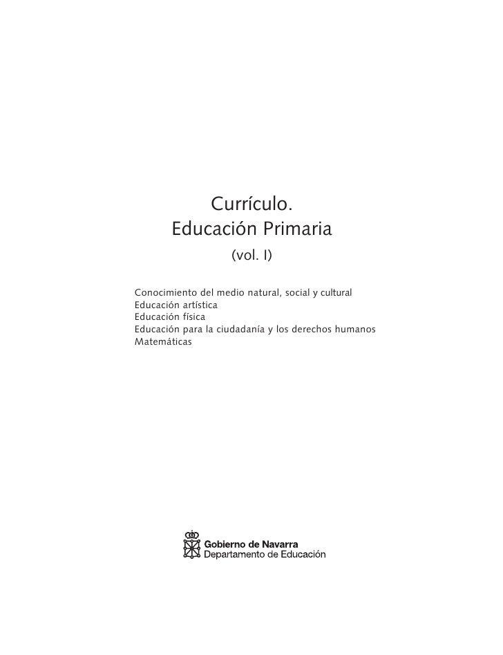 Currículo.        Educación Primaria                     (vol. I)  Conocimiento del medio natural, social y cultural Educa...