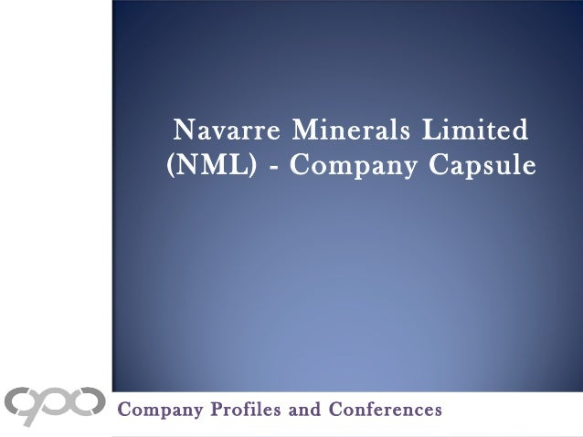 Navarre Minerals Limited (NML) - Company Capsule Company Profiles and Conferences