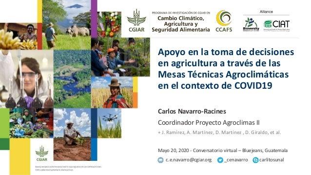 Apoyo en la toma de decisiones en agricultura a través de las Mesas Técnicas Agroclimáticas en el contexto de COVID19 Carl...