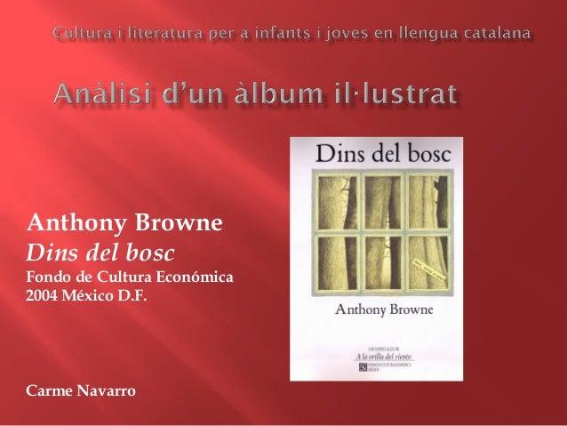 Anthony BrowneDins del boscFondo de Cultura Económica2004 México D.F.Carme Navarro