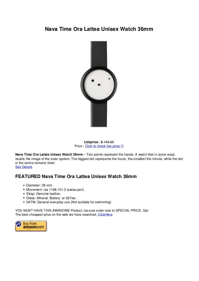 Nava Time Ora Lattea Unisex Watch 36mmListprice : $ 140.00Price : Click to check low price !!!Nava Time Ora Lattea Unisex ...