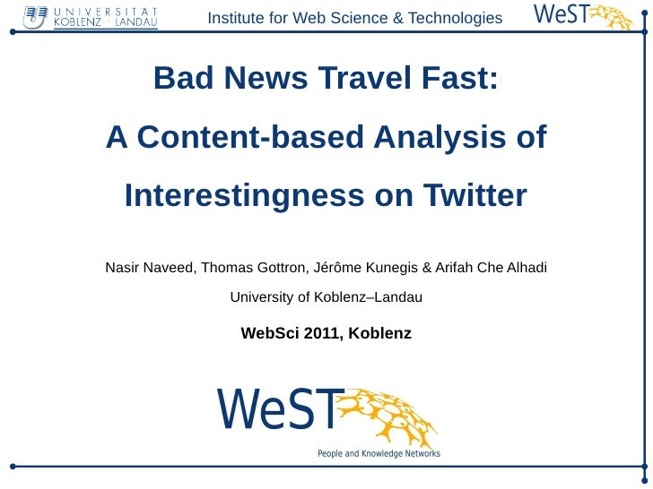 Institute for Web Science & Technologies      Bad News Travel Fast:A Content-based Analysis of  Interestingness on Twitter...