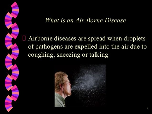 airborne diseases Looking for air-borne disease find out information about air-borne disease impairment of the normal state or functioning of the body as a whole or of any of its parts some diseases are acute, producing severe symptoms that explanation of air-borne disease.