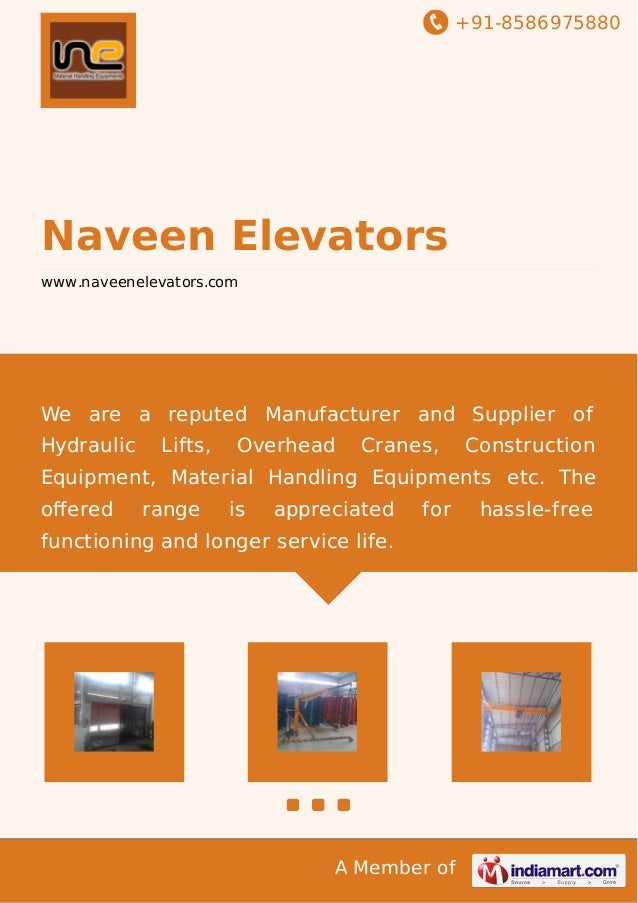 +91-8586975880  Naveen Elevators www.naveenelevators.com  We are a reputed Manufacturer and Supplier of Hydraulic  Lifts, ...
