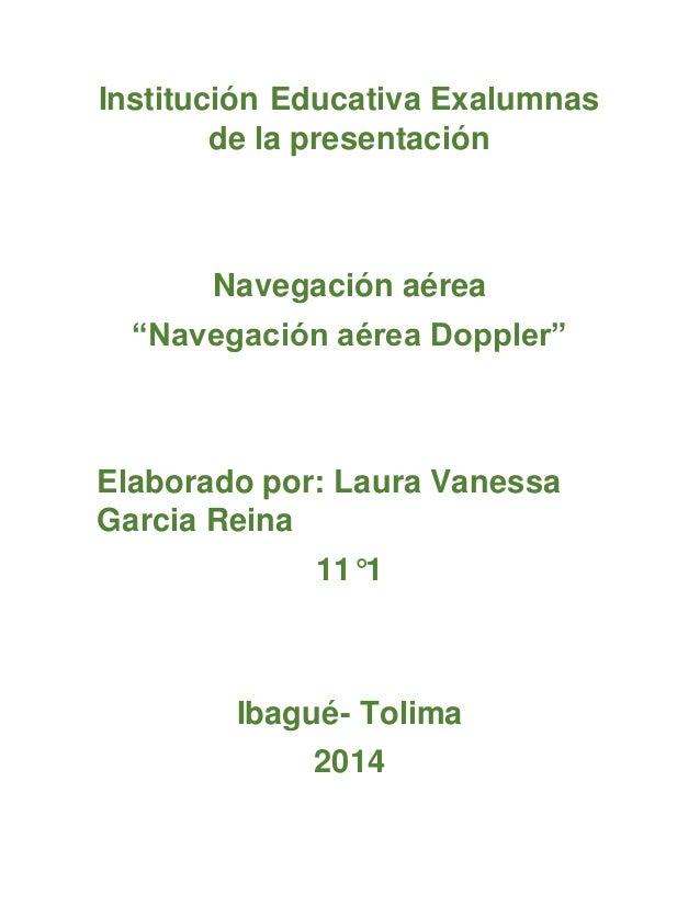 """Institución Educativa Exalumnas  de la presentación  Navegación aérea  """"Navegación aérea Doppler""""  Elaborado por: Laura Va..."""