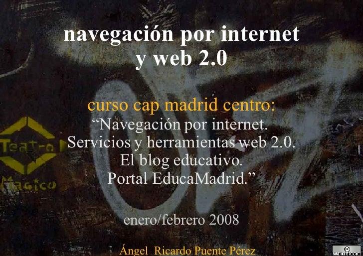 """navegación por internet y web 2.0 curso cap madrid centro: """"Navegación por internet.  Servicios y herramientas web 2.0. El..."""