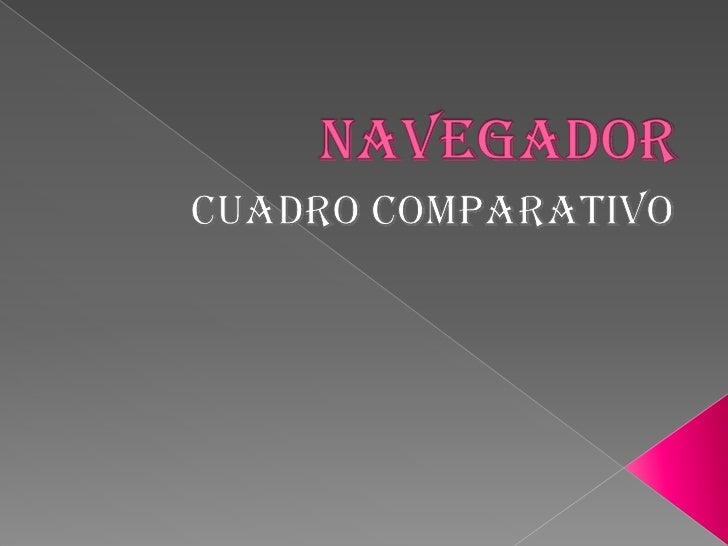 navegador<br />Cuadro comparativo<br />