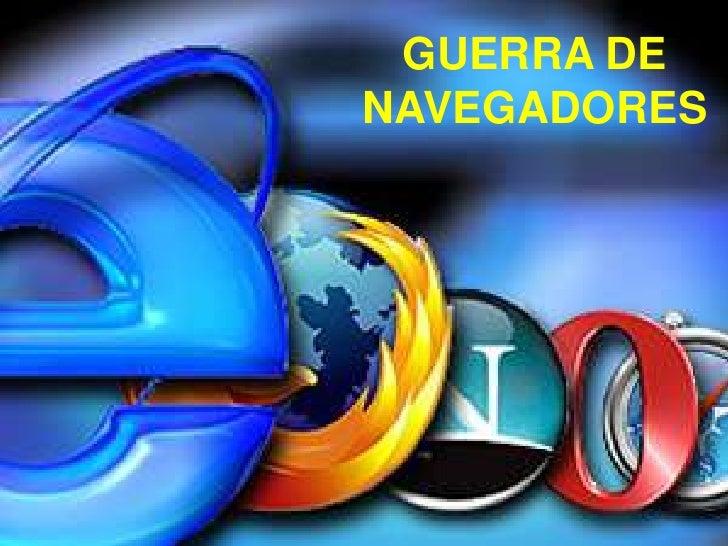 GUERRA DE<br />NAVEGADORES<br />