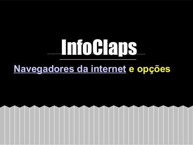 InfoClapsNavegadores da internet e opções
