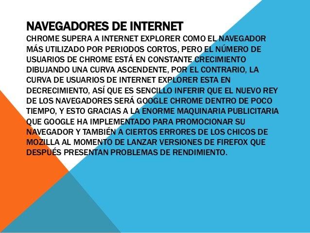NAVEGADORES DE INTERNET CHROME SUPERA A INTERNET EXPLORER COMO EL NAVEGADOR MÁS UTILIZADO POR PERIODOS CORTOS, PERO EL NÚM...