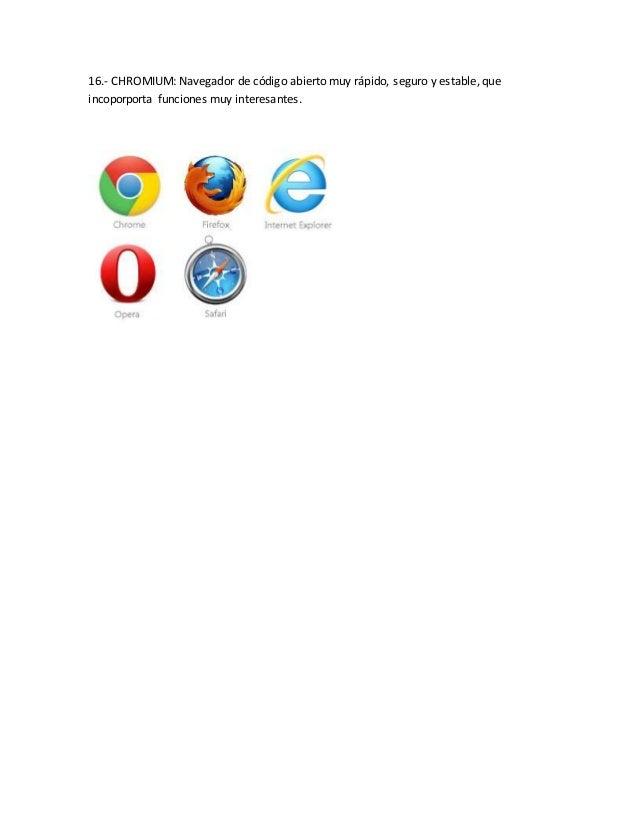 16.- CHROMIUM: Navegador de código abierto muy rápido, seguro y estable, que incoporporta funciones muy interesantes.