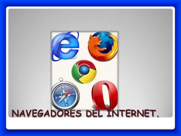 NAVEGADORES DEL INTERNET.<br />