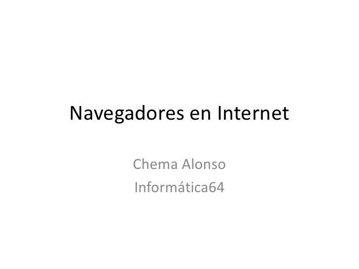 Navegadores en Internet<br />Chema Alonso<br />Informática64<br />