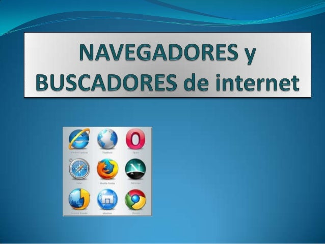 Un navegador o navegador web (generalización de Netscape Navigator) es una aplicación que opera a través de Internet, inte...