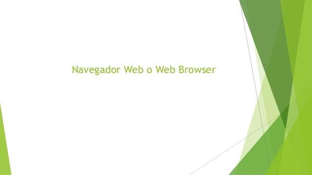 Navegador Web o Web Browser