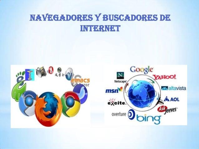 NAVEGADORES Y BUSCADORES DE INTERNET  *