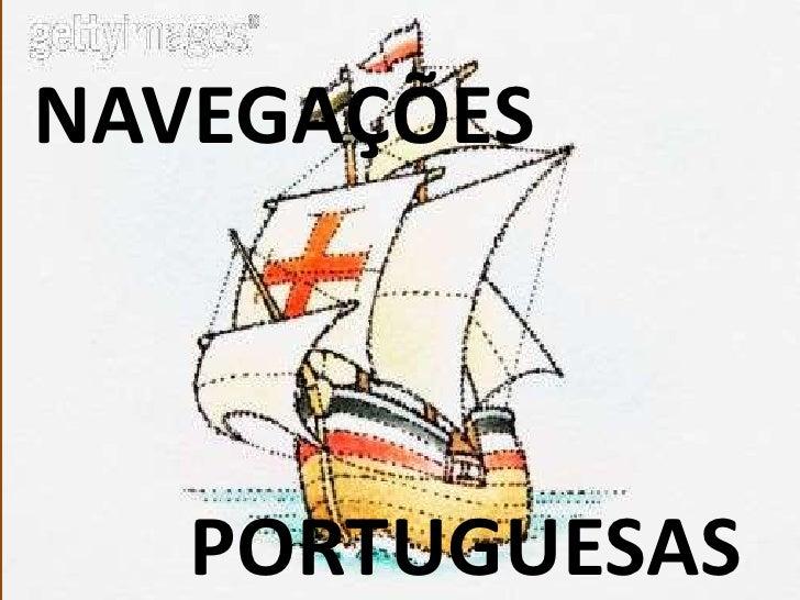 NAVEGAÇÕES<br />PORTUGUESAS<br />