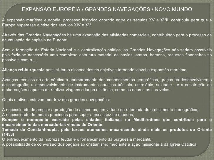 EXPANSÃO EUROPÉIA / GRANDES NAVEGAÇÕES / NOVO MUNDOA expansão marítima européia, processo histórico ocorrido entre os sécu...