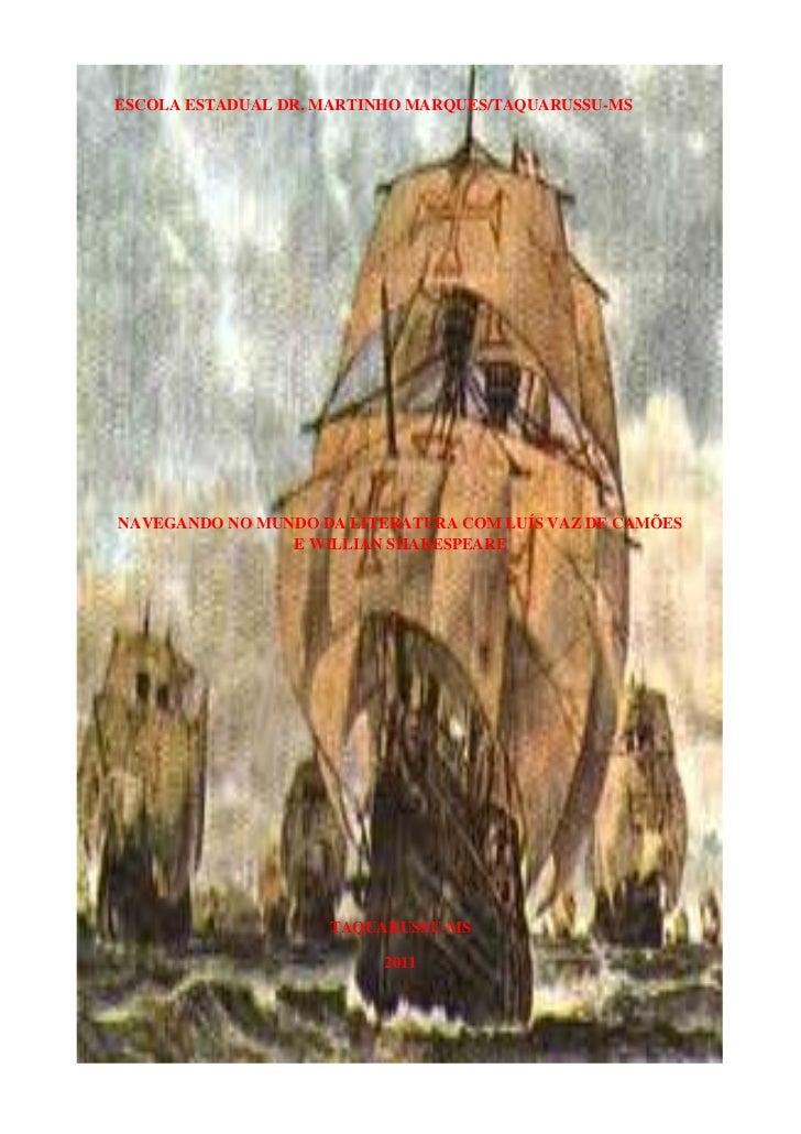 ESCOLA ESTADUAL DR. MARTINHO MARQUES/TAQUARUSSU-MSNAVEGANDO NO MUNDO DA LITERATURA COM LUÍS VAZ DE CAMÕES                E...