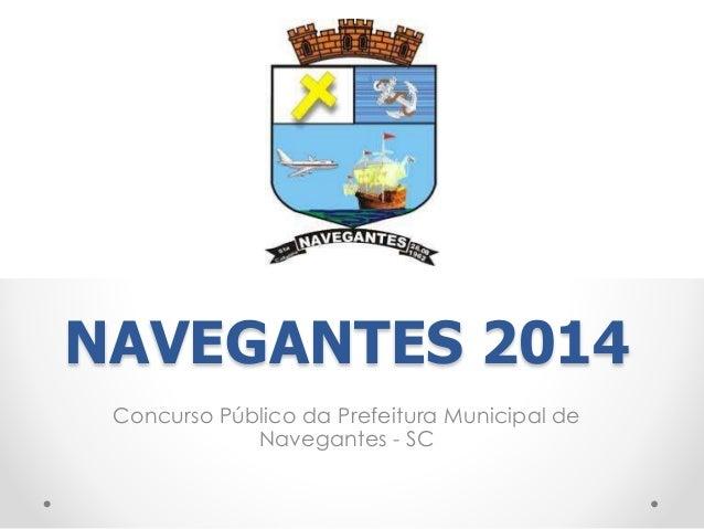 NAVEGANTES 2014  Concurso Público da Prefeitura Municipal de  Navegantes - SC