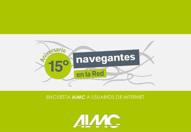ENCUESTA AIMC A USUARIOS DE INTERNET                          http://encuesta2012.aimc.es/15