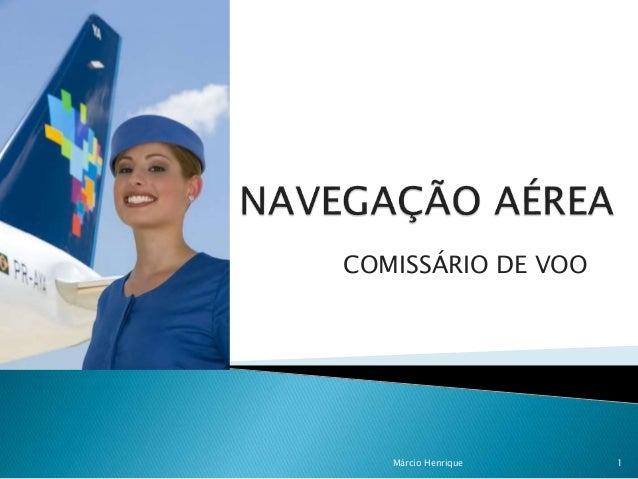 COMISSÁRIO DE VOO 1Márcio Henrique