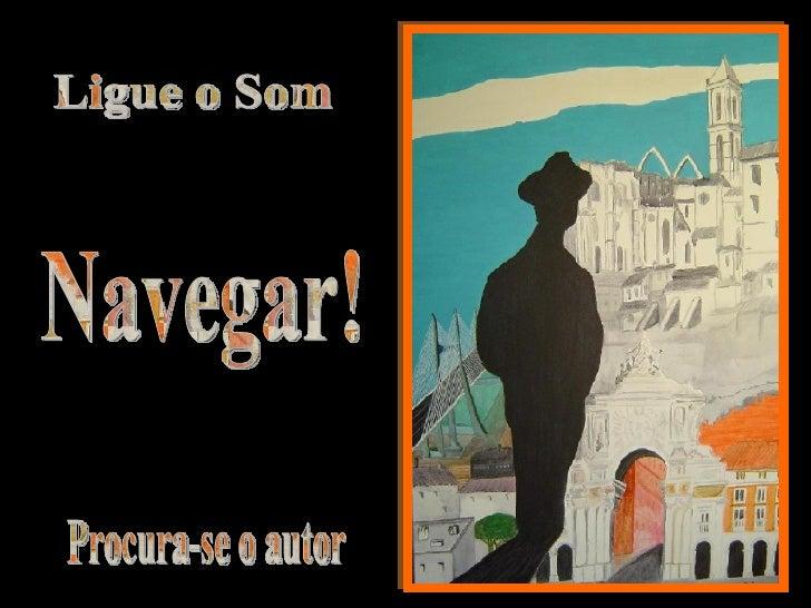 Ligue o Som Procura-se o autor Navegar!
