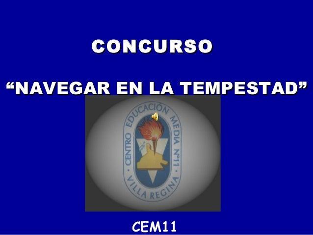 """CONCURSOCONCURSO """"NAVEGAR EN LA TEMPESTAD""""""""NAVEGAR EN LA TEMPESTAD"""" CEM11"""