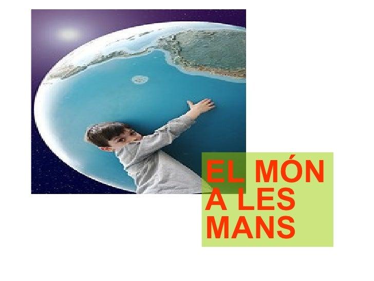 EL MÓN A LES MANS