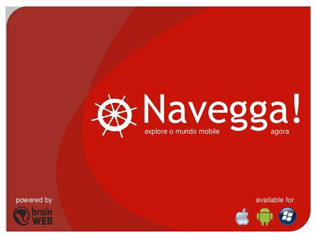 Navegga!explore o mundo mobile agora available forpowered by