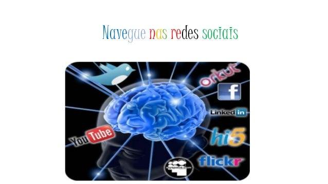 Navegue nas redes sociais