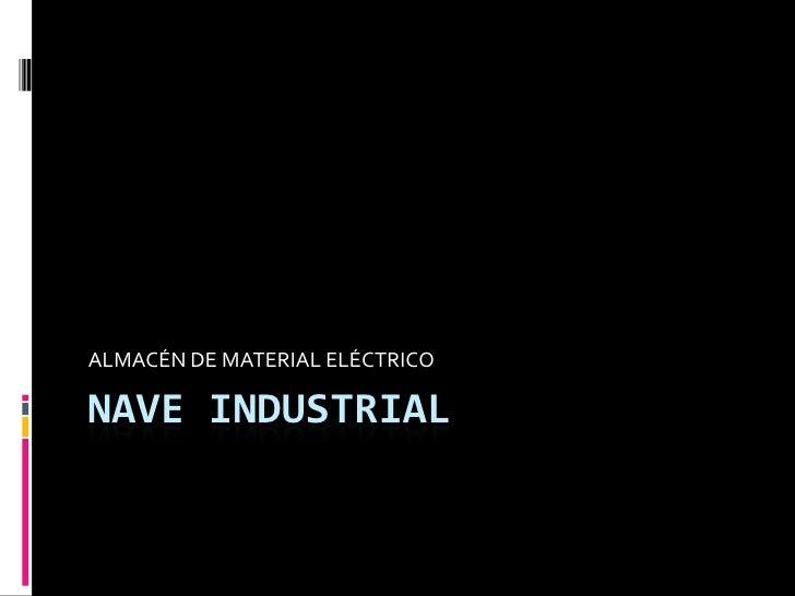 NAVE INDUSTRIAL<br />ALMACÉN DE MATERIAL ELÉCTRICO<br />
